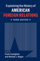 Explaining the History of American Foreign Relations by Frank Costigliola