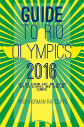 Guide to Rio Olympics 2016 by Prof. Norman Ratcliffe