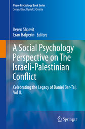 A Social Psychology Perspective on The Israeli-Palestinian Conflict by Keren Sharvit