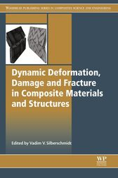 Dynamic Deformation, Damage and Fracture in Composite Materials and Structures by Vadim V. Silberschmidt