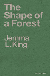 The Shape of a Forest by Jemma L. King