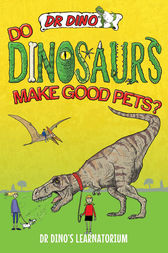 Do Dinosaurs Make Good Pets? by Chris Mitchell