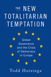 The New Totalitarian Temptation by Todd Huizinga