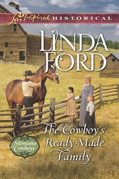 The Cowboy's Ready-Made Family (Mills & Boon Love Inspired Historical) (Montana Cowboys, Book 1) by Linda Ford