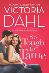 So Tough To Tame (Mills & Boon M&B) (Jackson Hole, Book 3) by Victoria Dahl