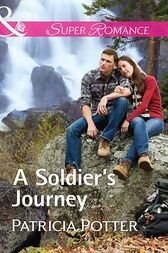 A Soldier's Journey (Mills & Boon Superromance) (Home to Covenant Falls, Book 3) by Patricia Potter