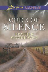 Code Of Silence (Mills & Boon Love Inspired Suspense) by Heather Woodhaven