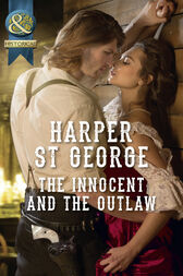 The Innocent And The Outlaw (Mills & Boon Historical) (Outlaws of the Wild West, Book 1) by Harper St. George