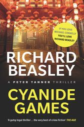 Cyanide Games: A Peter Tanner Thriller by Richard Beasley