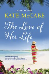 The Love of Her Life by Kate McCabe