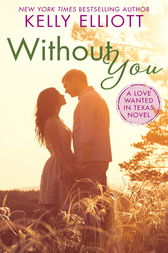 Without You by Kelly Elliott