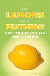 Do Lemons Have Feathers? by David J. Burns