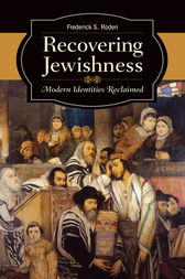 Recovering Jewishness: Modern Identities Reclaimed by Frederick Roden