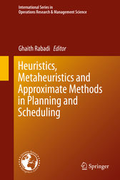 Heuristics, Metaheuristics and Approximate Methods in Planning and Scheduling by Ghaith Rabadi