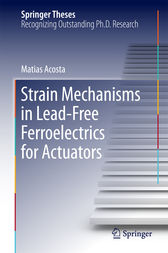 Strain Mechanisms in Lead-Free Ferroelectrics for Actuators by Matias Acosta