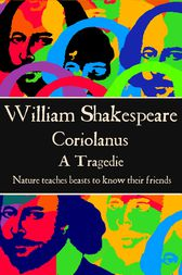 Coriolanus by Willam Shakespeare
