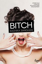 Bitch by Radhika Sanghani