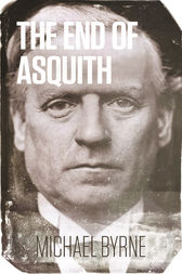 The End of Asquith by Michael Byrne
