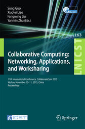 Collaborative Computing: Networking, Applications, and Worksharing by Song Guo
