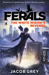 The White Widow's Revenge (Ferals, Book 3) by Jacob Grey