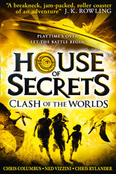 Clash of the Worlds (House of Secrets, Book 3) by Chris Columbus