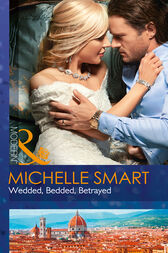 Wedded, Bedded, Betrayed (Mills & Boon Modern) (Wedlocked!, Book 77) by Michelle Smart