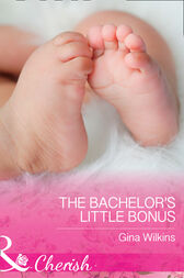 The Bachelor's Little Bonus (Mills & Boon Cherish) (Proposals & Promises, Book 1) by Gina Wilkins