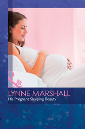 His Pregnant Sleeping Beauty (Mills & Boon Medical) (The Hollywood Hills Clinic, Book 6) by Lynne Marshall