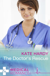 The Doctor's Rescue (Mills & Boon Medical) by Kate Hardy