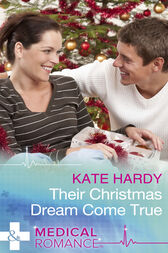 Their Christmas Dream Come True (Mills & Boon Medical) by Kate Hardy
