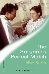 The Surgeon's Perfect Match (Mills & Boon Medical) (24/7, Book 12) by Alison Roberts