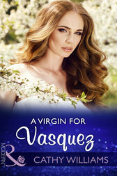 A Virgin For Vasquez (Mills & Boon Modern) by Cathy Williams