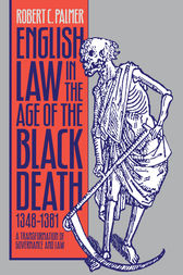 English Law in the Age of the Black Death, 1348-1381 by Robert C. Palmer