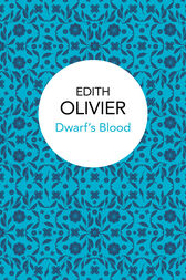Dwarf's Blood by Edith Olivier