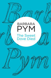 The Sweet Dove Died by Barbara Pym