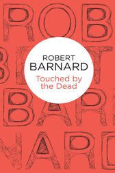 Touched by the Dead by Robert Barnard
