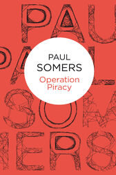 Operation Piracy by Paul Somers