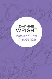 Never Such Innocence: Threaded Dances 2 by Daphne Wright