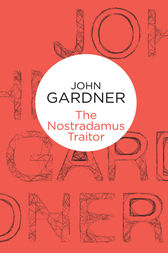 The Nostradamus Traitor: A Herbie Kruger Novel 1 by John Gardner