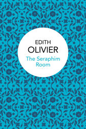 The Seraphim Room by Edith Olivier