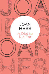 A Diet to Die For: A Claire Malloy Mystery 5 by Joan Hess