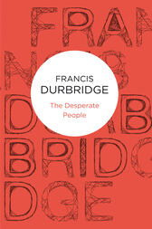 The Desperate People by Francis Durbridge