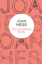 The Goodbye Body: A Claire Malloy Mystery 15 by Joan Hess