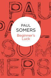 Beginner's Luck by Paul Somers