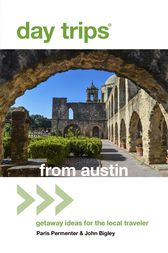 Day Trips® from Austin by Paris Permenter