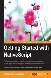 Getting Started with NativeScript by Nathanael J. Anderson