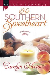 His Southern Sweetheart by Carolyn Hector