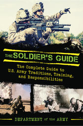 The Soldier's Guide by Department of the Army;  Dennis Showalter