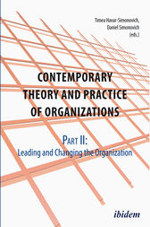 Contemporary Theory and Practice of Organizations, Part II by Timea Havar-Simonovich