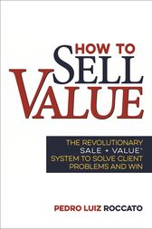 How to Sell Value by Pedro Roccato